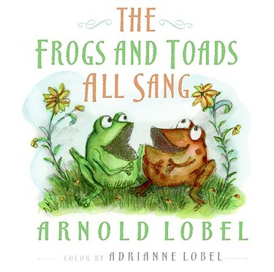 The Frogs and Toads All Sang - Lobel, Arnold