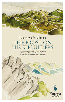 The Frost on His Shoulders - Mediano, Lorenzo, and Dillman, Lisa