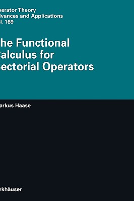 The Functional Calculus for Sectorial Operators - Haase, Markus