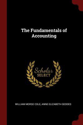 The Fundamentals of Accounting - Cole, William Morse