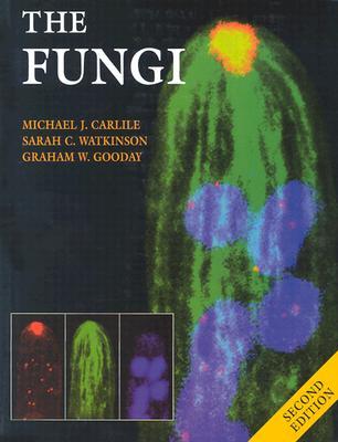The Fungi - Carlile, Michael J, and Watkinson, Sarah C