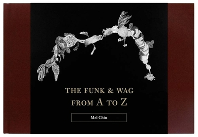 The Funk & Wag from A to Z - Chin, Mel, and Flynn, Nick (Contributions by), and Bang, Mary Jo (Contributions by)