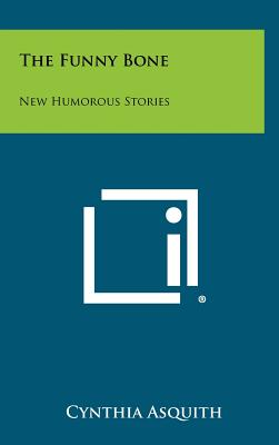 The Funny Bone: New Humorous Stories - Asquith, Cynthia, Lady (Editor)