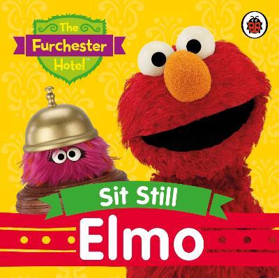 The Furchester Hotel: Sit Still Elmo -