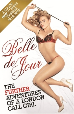 The Further Adventures of a London Call Girl - De Jour, Belle