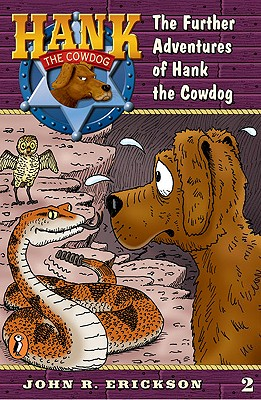 The Further Adventures of Hank the Cowdog #2 - Erickson, John R, and Holmes, Gerald L