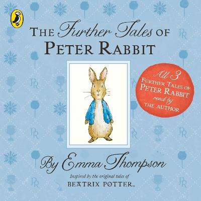 The Further Tales of Peter Rabbit - Thompson, Emma (Read by)