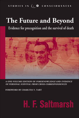 The Future and Beyond: Evidence for Precognition and the Survival of Death - Saltmarsh, Herbert Francis