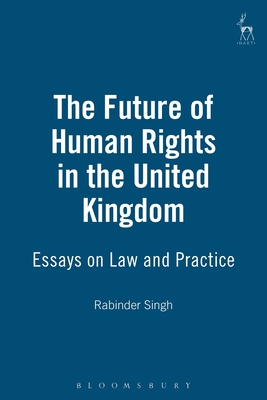 The Future of Human Rights in the United Kingdom - Singh, Rabinder