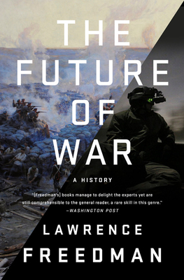 The Future of War: A History - Freedman, Lawrence
