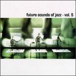 The Future Sounds of Jazz, Vol. 5