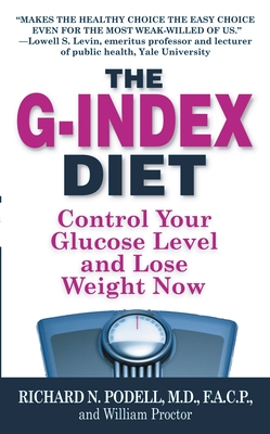 The G-Index Diet: The Missing Link That Makes Permanent Weight Loss Possible - Podell, Richard N, M.D., and Inkslingers Inc