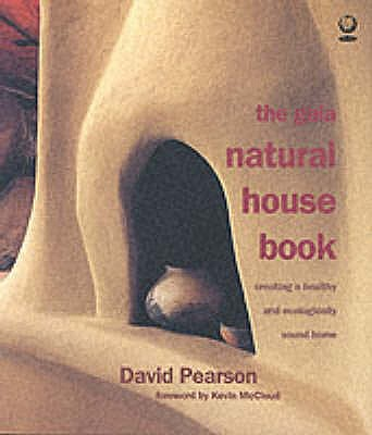 The Gaia Natural House Book: Creating a Healthy and Ecologically Sound Home - Pearson, David, and McCloud, Kevin (Foreword by)
