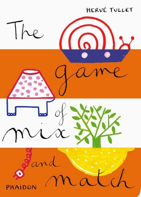 The Game of Mix and Match - Tullet, Herve, and Edicare (Editor)