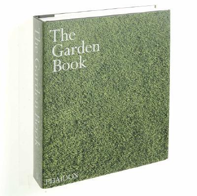 The Garden Book - Phaidon Press, and Richardson, Tim, and Abbs, Barbara