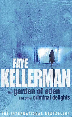 The Garden of Eden and Other Criminal Delights - Kellerman, Faye