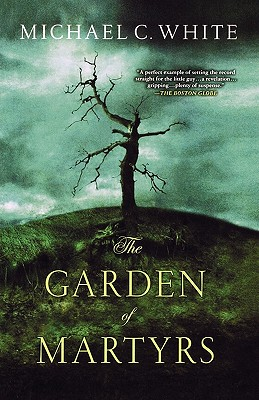The Garden of Martyrs - White, Michael C