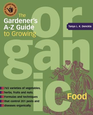 The Gardener's A-Z Guide to Growing Organic Food - Cobb, Tanya Denckla