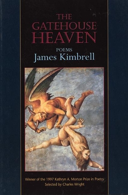 The Gatehouse Heaven: Poems - Kimbrell, James
