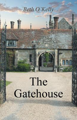 The Gatehouse - O'Kelly, Beth, and O'Kelly, Patrick (Contributions by), and Florian, Susan (Contributions by)