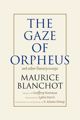 The Gaze of Orpheus - Blanchot, Maurice, Professor, and Sitney, P Adams (Photographer)