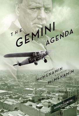 The Gemini Agenda: A Winston Churchill Thriller - McMenamin, Michael, and McMenamin, Patrick