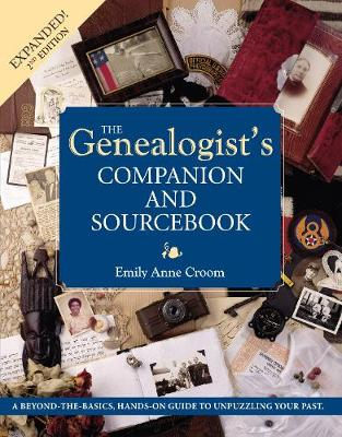 The Genealogist's Companion and Sourcebook - Croom, Emily Anne