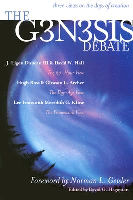 The Genesis Debate - Duncan, J Ligon, III, PH.D., M.DIV., and Hall, David W, and Irons, Lee
