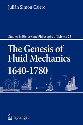 The Genesis of Fluid Mechanics 1640-1780 - Calero, Julian Simon, and Watson, Veronica (Translated by)