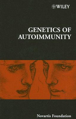 The Genetics of Autoimmunity - Novartis Foundation
