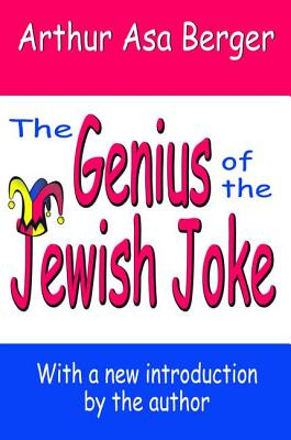 The Genius of the Jewish Joke - Berger, Arthur Asa