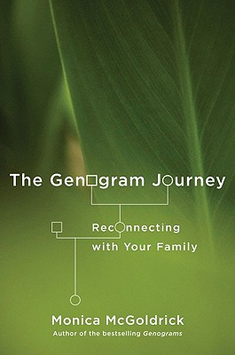 The Genogram Journey: Reconnecting with Your Family - McGoldrick, Monica, Lcsw, PhD