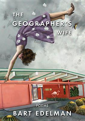 The Geographer's Wife - Edelman, Bart