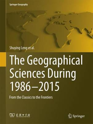 The Geographical Sciences During 1986-2015: From the Classics To the Frontiers - Leng, Shuying, and Gao, Xizhang, and Pei, Tao