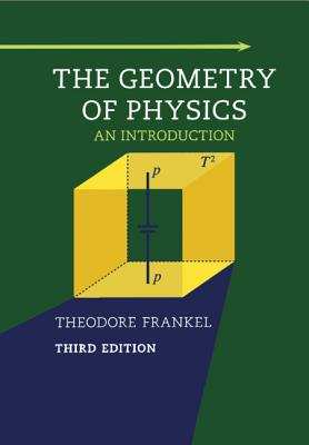 The Geometry of Physics: An Introduction - Frankel, Theodore