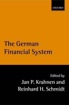 The German Financial System - Krahnen, Jan Pieter (Editor)