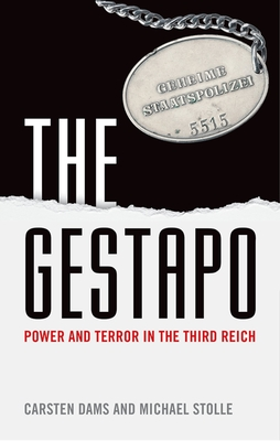 The Gestapo: Power and Terror in the Third Reich - Dams, Carsten, and Stolle, Michael