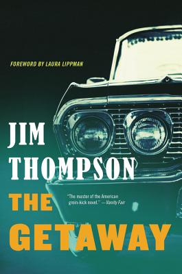 The Getaway - Thompson, Jim, and Lippman, Laura (Foreword by)