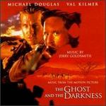 The Ghost and the Darkness [Original Motion Picture Soundtrack]