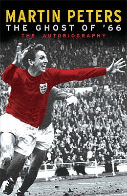 The Ghost Of '66: The Autobiography - Peters, Martin