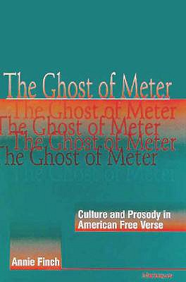The Ghost of Meter: Culture and Prosody in American Free Verse -