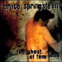 The Ghost of Tom Joad - Bruce Springsteen