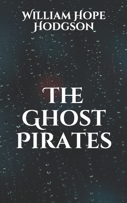 The Ghost Pirates - Hodgson, William Hope