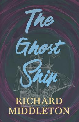 The Ghost Ship - Middleton, Richard