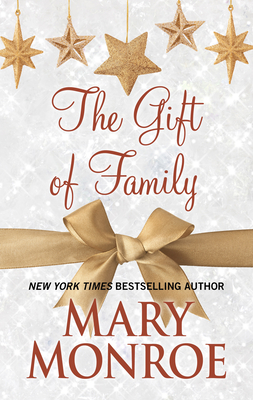 The Gift of Family - Monroe, Mary