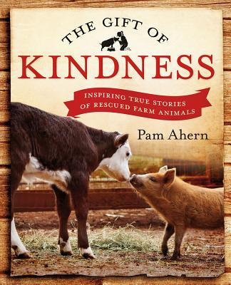 The Gift of Kindness - Ahern, Pam, and Behrend, Kyle (Photographer)