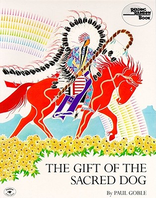The Gift of the Sacred Dog - Goble, Paul