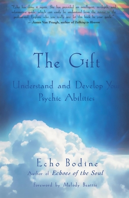 The Gift: Understand and Develop Your Psychic Abilities - Bodine, Echo, and Beattie, Melody (Foreword by)