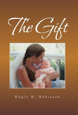 The Gift - Robinson, Hopie M
