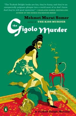 The Gigolo Murder: A Turkish Delight Mystery - Somer, Mehmet Murat